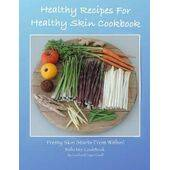 Healthy Recipes For Healthy Skin Cookbook